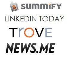 Summify, Linkedin Today, Trove, News.me