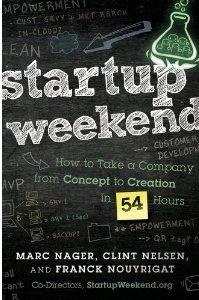 Startup Weekend: 54 Saatte Bir Fikirden Şirket Kurmak