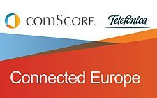 Connected Europe - comScore, Telefonica