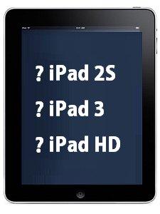 iPad 2s - iPad 3 - iPad HD