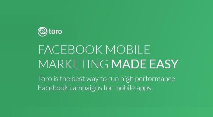 Google facebook ta mobil reklam optimizasyonu yapan toro yu satın