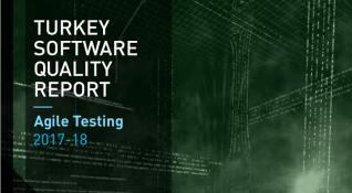 Agile Testing'e odaklanan Türkiye Yazılım Kalite Raporu 2017-18 sonuçları açıklandı