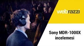 Sony MDR-1000X kablosuz kulaklık incelemesi