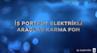 İş Portföy, yatırımcılar için Elektrikli Araçlar Karma Fon'unu duyurdu